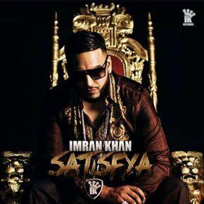 Satisfya Imran Khan Songs Pk Mp3 Song Download Mp3 Song Imran Khan