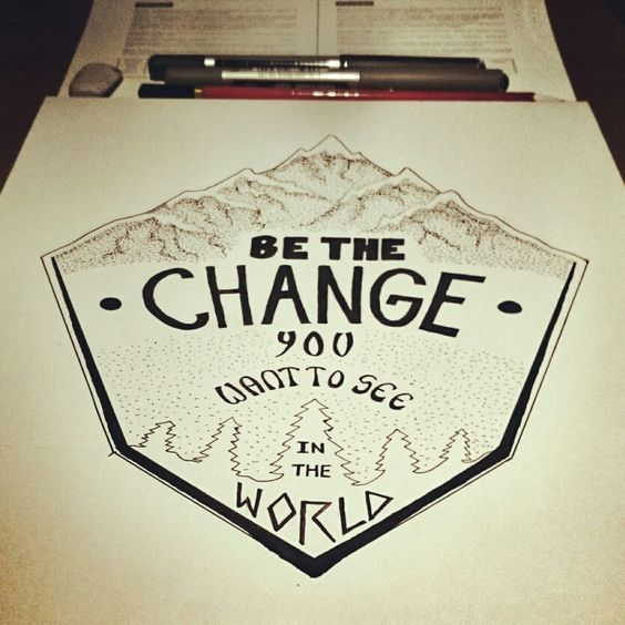 Quick illustration to start the week with....... Be the change!!!!!  #inspiration #inspirational #quote #quotes #illustration #illustrations #typography #signwriting #art #design #poster #ghandi #peace and #love