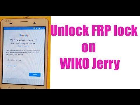 Easy Unlock Frp Lock Wiko Jerry Remove Google Account