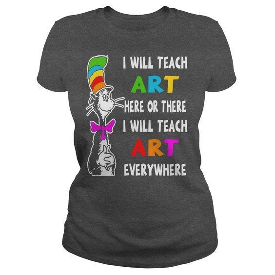 Dr Seuss I Will Teach Art Tshirt Art Teacher Outfits Art Shirts Teacher Shirts