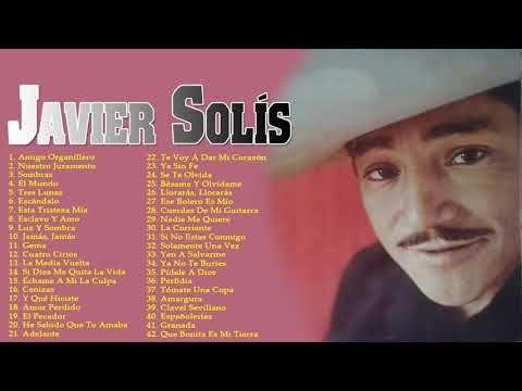 Javier Solís Sus Mejores éxitos Boleros Canciones Javier Solís 45 Grandes éxitos Inmortales Mix Youtube Youtube Musica Movie Posters