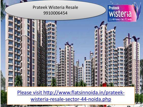 Prateek wisteria resale 9910006454 by Himanshu Propworld via slideshare