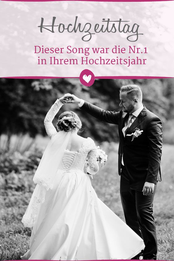 Hochzeitstag Dieser Song War In Ihrem Hochzeitsjahr Die Nr 1 Hochzeit Hochzeitstag Musik