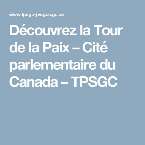 Découvrez la Tour de la Paix – Cité parlementaire du Canada – TPSGC