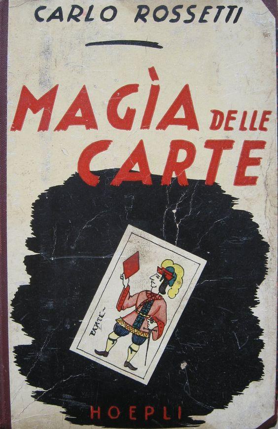 ROSSETTI CARLO Magia delle carte. Milano, Hoepli, 1940, seconda edizione. In 16., mz.tela, titolo oro al dorso, (la prima di copertina riportata sul piatto ant.), pag.XII-482-(2), con molte illustrazioni. Principi, tecnica, metodi, scopi, giochi da tavolo, giochi da sala. Da pag.461 a pag.482 ricca bibliografia sull'argomento. #carte #prestidigitazione. eBay: http://stores.ebay.it/LA-STORIA-DI-CARTA website: www.amordilibro.com