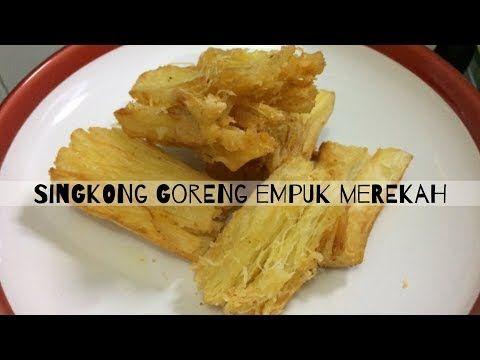 Resep Singkong Goreng Empuk Merekah Youtube Resep Menggoreng Bawang Putih