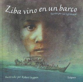 Ziba vino en un barco es un cuento escrito por Liz Lofthouse e ilustrado por Robert Ingpen,