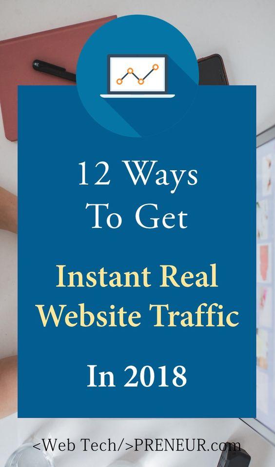 12 Ways To Get Instant Real Website Traffic In 2018 #wordpress #blogging #blog #seo #pinterest #make #money #DIY #travel #pin