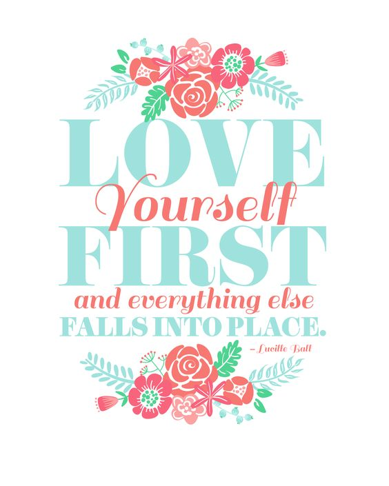 Love Yourself First and Everything Else Falls Into Place Quotes