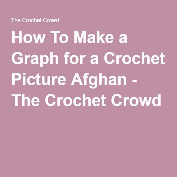 How To Make a Graph for a Crochet Picture Afghan - The Crochet Crowd