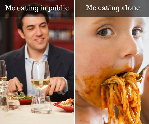 Me eating in public and me eating alone.   - funny, eating, public, alone