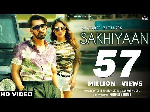 Maninder Buttar Sakhiyaan Full Song Mixsingh Babbu New Punjabi Songs 2018 Sakhiyan Youtube Bollywood Music Videos Romantic Songs Songs