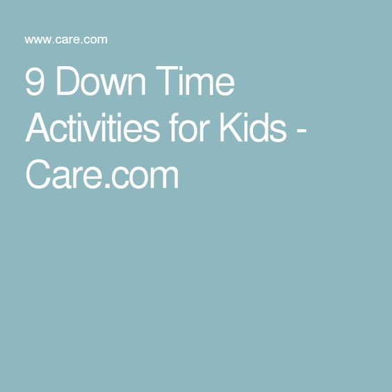 9 Down Time Activities for Kids - Care.com