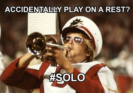 Band jokes! As a trumpet player, I can verify that this is absolutely true.