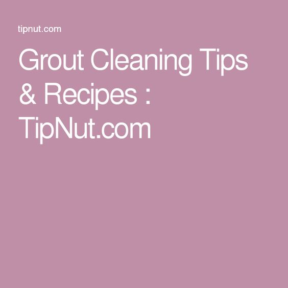 Grout Cleaning Tips & Recipes : TipNut.com