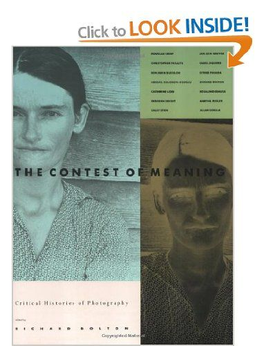 The Contest of Meaning: Critical Histories of Photography: Amazon.co.uk: Richard Bolton: Books