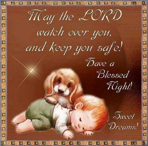 May the lord watch over you and keep you safe night lord good night good  night images blessed night quotes | Good night prayer, Blessed night, Good  night blessings