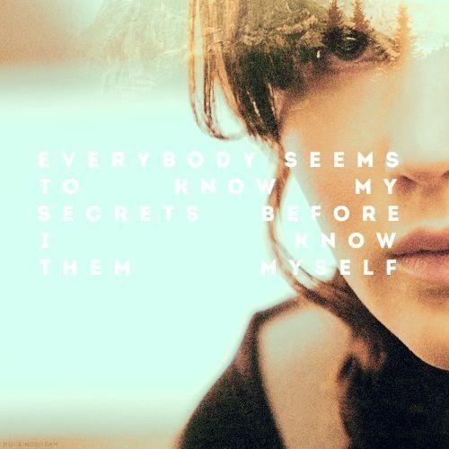 """Hunger Games Quote / Catching Fire / Katniss """"Todos parecem saber dos meus segredos antes de mim mesma."""""""
