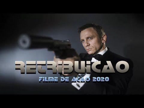Filme De Acao 2020 Retribuicao Filme Completo Dublado Filme De Aventura Youtube Filmes De Acao Filmes Filmes De Acao Dublado