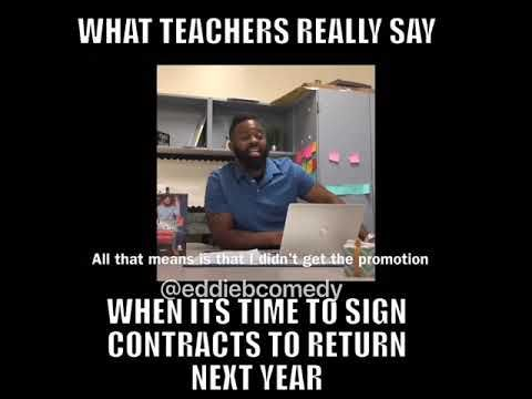 What Teachers Really Say When It S Time To Sign Contracts To Return Next Year Youtube Teacher Humor Teacher Teacher Memes