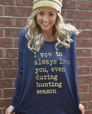 Limited Edition I Vow to Always Love you During Hunting Season Navy