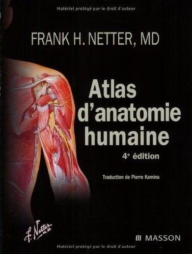 Livre : Atlas d'anatomie humaine de Frank-H Netter #ethorne #atlasdanatomiehumaine #anatomie #atlas #franknetter #netter #editionselseviermasson #elseviermasson #9782294080425 #livre #sciences #techniques #medecine #paramedical #PACES #PCEM