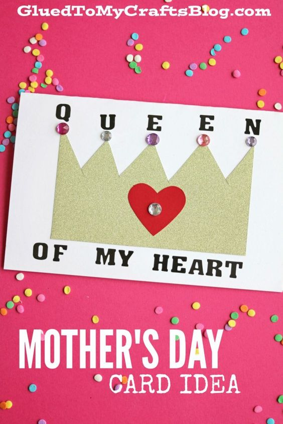 Queen Of My Heart - Mother's Day Card Idea