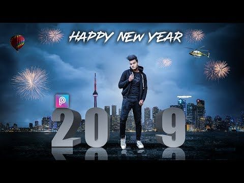 Picsart Happy New Year 2019 Photo Editing Tutorial In