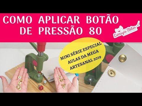 Como Colocar Botao De Pressao 80 Com Balancim Video 3 Mini Serie