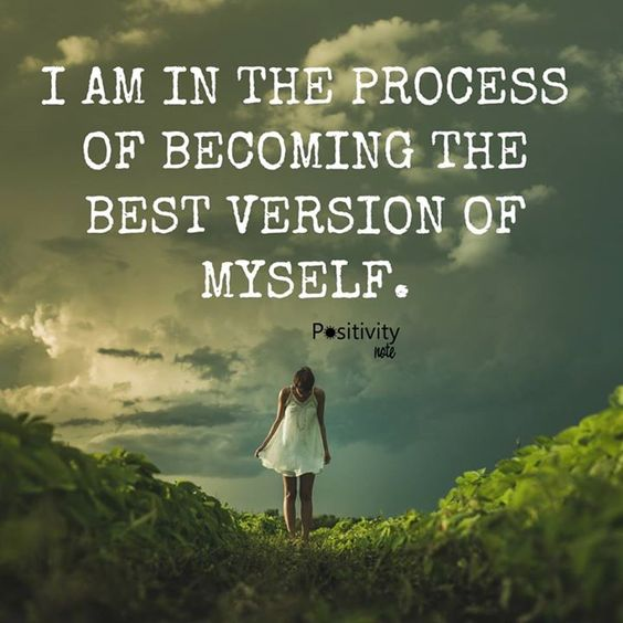 I am in the process of becoming the best version of myself. #positivitynote #upliftingyourspirit