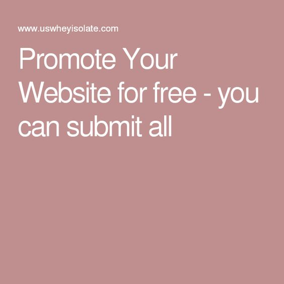 Promote Your Website for free - you can submit all