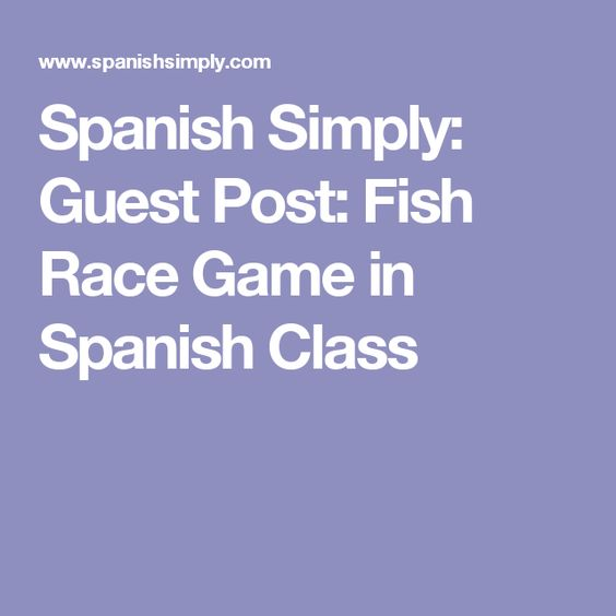 Spanish Simply: Guest Post: Fish Race Game in Spanish Class