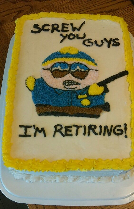 Police Retirement Cake Images : Cartman retirement cake for a police officer! :-) Cakes ...