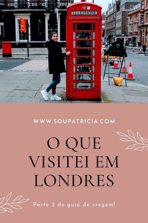 Londres: O que Visitei (Parte 2/2)