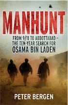 Manhunt: From 9/11 to Abbottabad - the Ten-Year Search for Osama bin Laden  by Peter Bergen