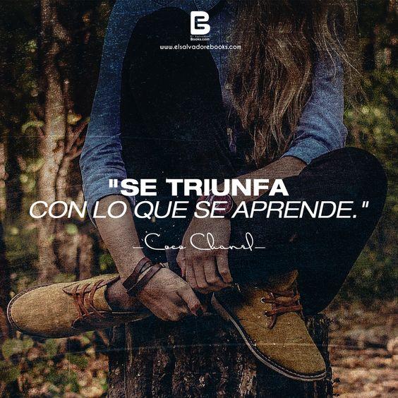 """""""Se triunfa con lo que se aprende."""" —Coco Chanel—  Visítanos: http://www.elsalvadorebooks.com/"""
