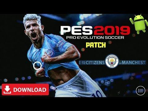 Download PES 2019 Android Man City Patch OBB | Champions league