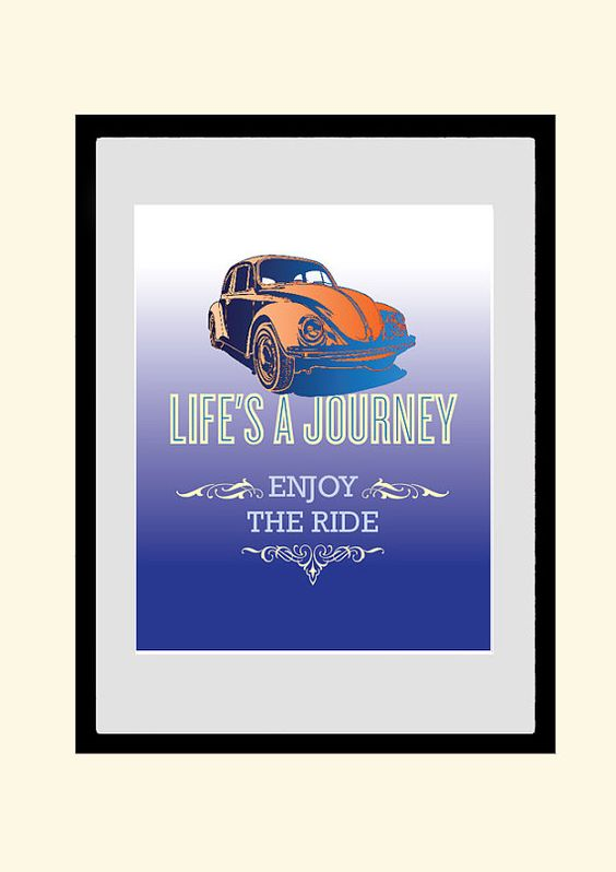 Retro Poster, VW Beetle Art Print, inspirational Quote, Motivational Poster,  Lifes A Journey, Enjoy The Ride - 8 z 10 Giclee Print on Etsy, $18.00