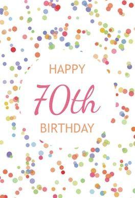 Free Printable 70th Birthday Cards 70th Birthday Confetti Free Birthday Card 60th Birthday Cards 80th Birthday Cards Happy 80th Birthday