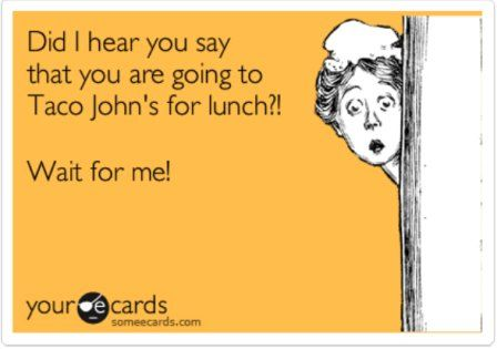 I love Taco Johns