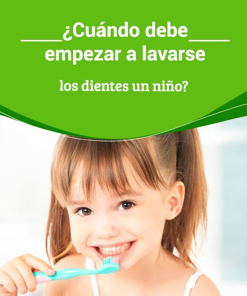 Cuándo Debe Empezar A Lavarse Los Dientes Un Niño Eres Mamá Dientes De Niños Dientes De Bebe Dentistas
