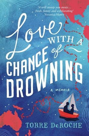 Love with a Chance of Drowning by Torre de Roche book cover