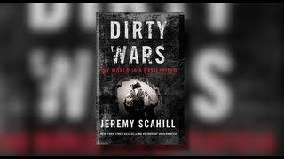 """Jeremy Scahill's """"Dirty Wars: The World is a Battlefield"""""""