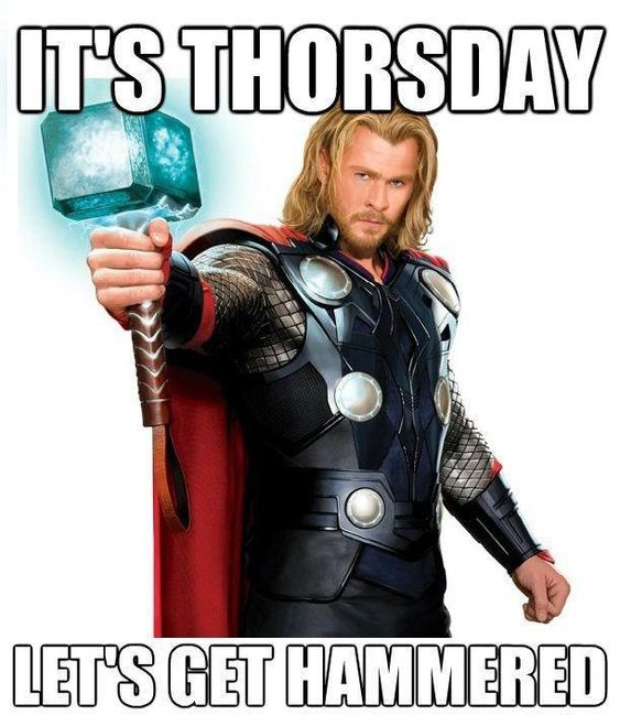 It's Thorsday ... let's get hammered!