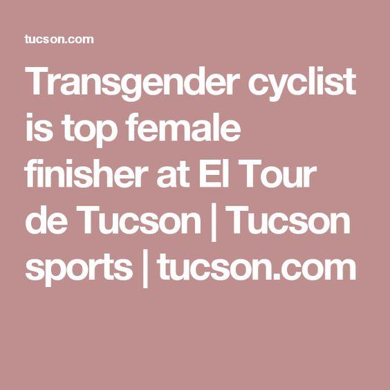 Transgender cyclist is top female finisher at El Tour de Tucson | Tucson sports | tucson.com