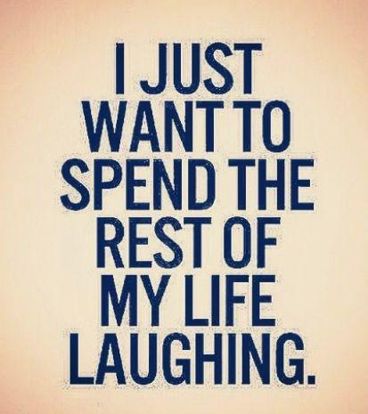 Hayatımın geri kalanı gülerek geçirmek istiyorum.
