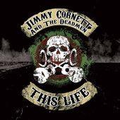 This Life - Single by Jimmy Cornett & The Deadmen