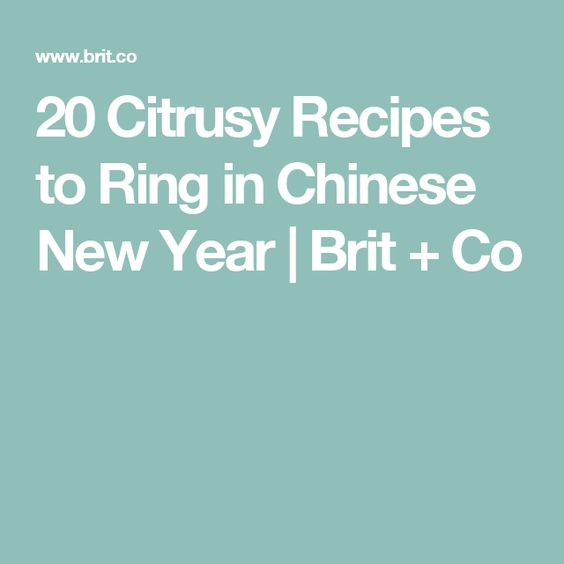20 Citrusy Recipes to Ring in Chinese New Year | Brit + Co