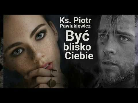 Ks Piotr Pawlukiewicz Chce Byc Blisko Ciebie Wyklad1 Czesc 2 Z 2 Youtube Movie Posters Movies Film