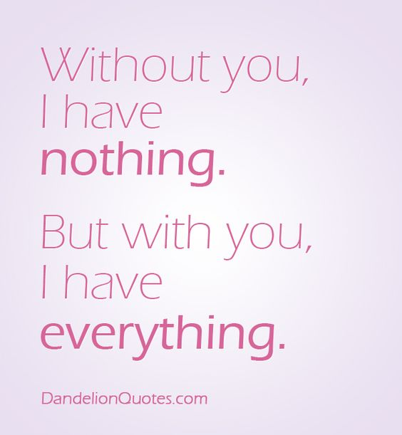 Life Insurance Quotes Without Personal Information: Without You, I Have Nothing. But With You, I Have